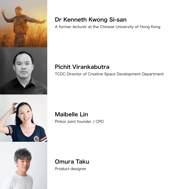 Mask Design Challenge Judges. Dr Kenneth Kwong Si-san from A former lecturer at the Chinese University of Hong Kong, Pichit Virankabutra from TCDC Director of Creative Space Development Department, Maibelle Lin from Pinkoi Joint founder / CPO, and Omura Taku product designer